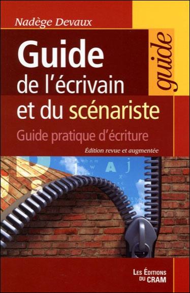 Guide de l'écrivain et du scénariste - Guide pratique d'écriture