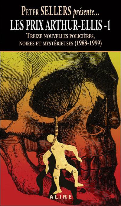 Les prix Arthur-Ellis - tome 1 Douze nouvelles policières, noires et mystérieuses (1988-1999)