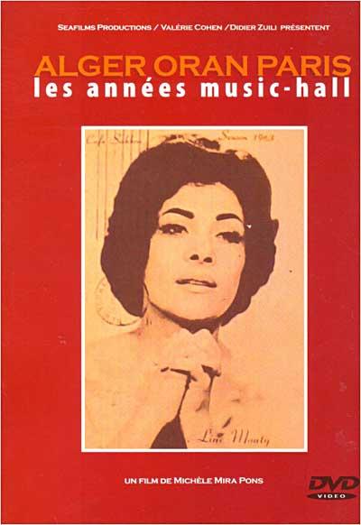Alger Oran Paris : les années music-hall | Mira Pons, Michèle (réalisateur)