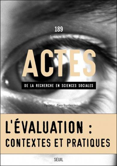 Actes de la recherche en sciences sociales, n°189. L'Evaluation du travail et ses effets