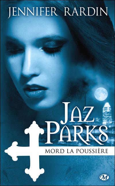 Jaz Parks - Tome 2 : Jaz Parks, T2 : Jaz Parks mord la poussière