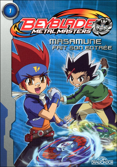 Beyblade - Masters 1 Tome 01 : Metal Masters 1 - Masamune fait son entrée
