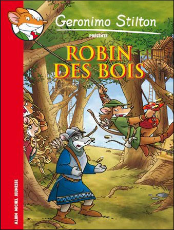 Geronimo Stilton -  : Robin des bois