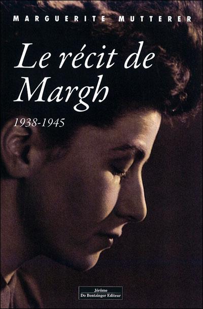 Le récit de Margh : 1938-1945