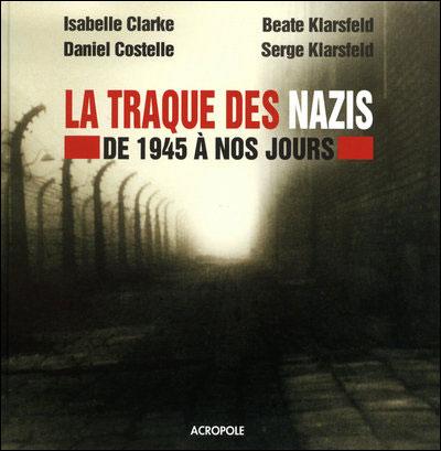 La traque des nazis - de 1945 à nos jours -