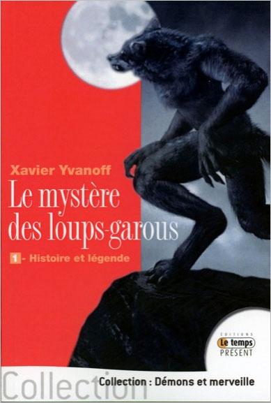 Le mystère des loups-garous - 1 - Histoire et légende