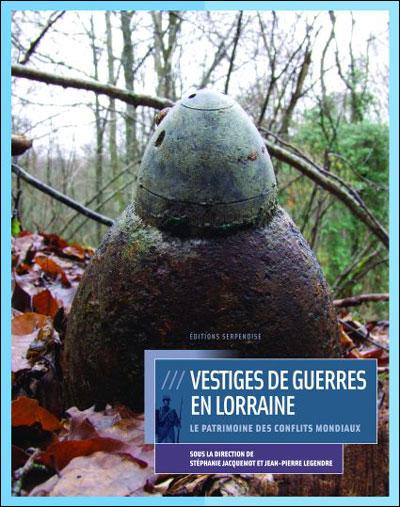 Vestiges de guerres en Lorraine