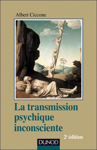 La transmission psychique inconsciente - 2e ed.
