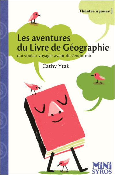 Les aventures du livre de géographie qui voulait voyager avant de s'endormir