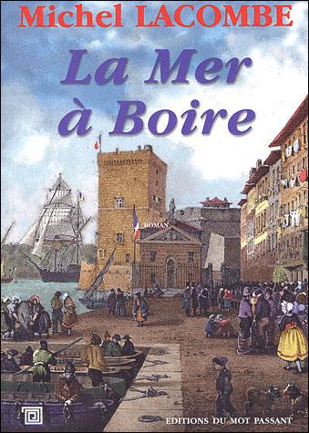 La mer à boire - Michel Lacombe (Auteur)