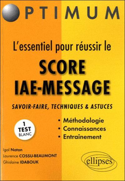 L'essentiel pour réussir le Score IAE-Message