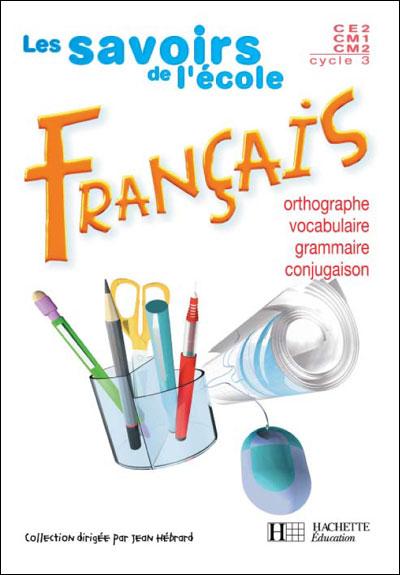 Les Savoirs de l'école Français Cycle 3 - Livre de l'élève - Ed.2004