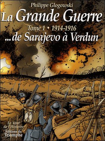 La Grande guerre, de Sarajevo à Verdun, 1914-1916