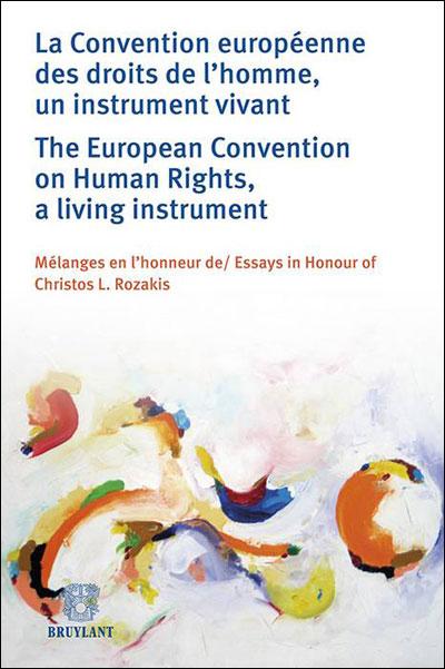 La Convention européenne des droits de l'homme, un instrument vivant / The European ...