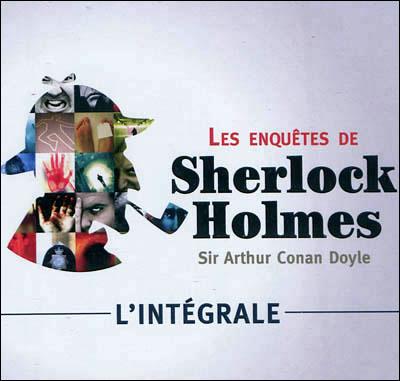 Sherlock Holmes - 2 CD audio : L'intégrale des enquêtes de Sherlock Holmes