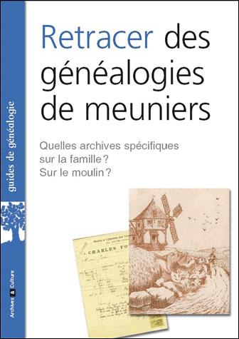 Retracer des généalogies de meuniers et retrouver l'histoire des moulins