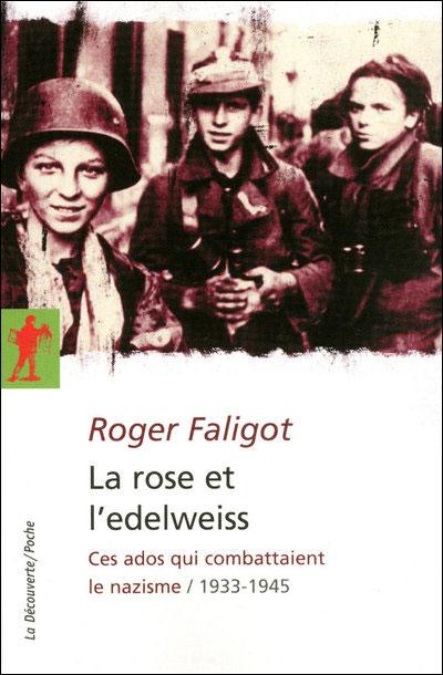 La rose et l´edelweiss - Roger Faligot (Auteur)
