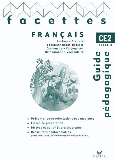 Facettes Français CE2 éd. 2009 - Guide pédagogique