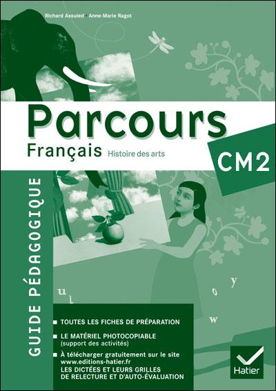 Parcours Français CM2 éd. 2011 - Guide pédagogique