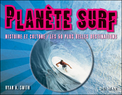 Planete surf : histoire et culture