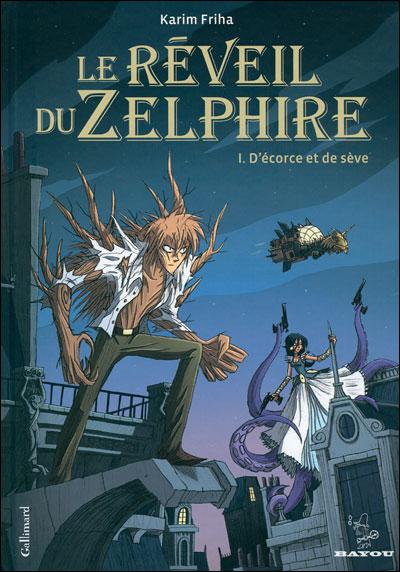 Le réveil du Zelphire -  : D'écorce et de sève