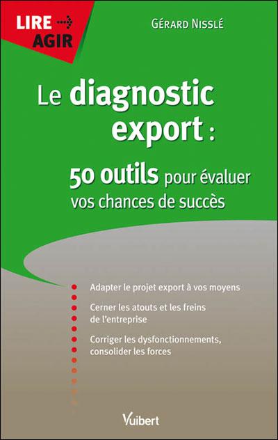 Le diagnostic export 50 outils pour évaluer vos chances de succès