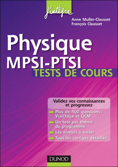 Physique tests de cours MPSI-PTSI :testez-vous et progressez