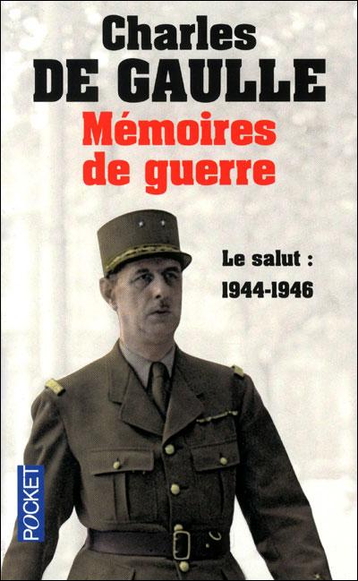 Mémoires de guerre - tome 3 Le salut 1944-1946