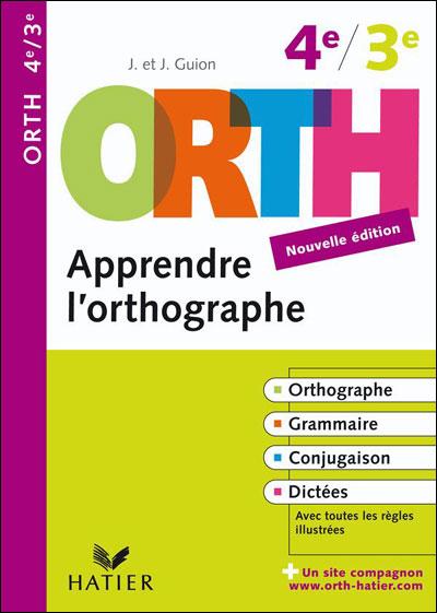 Apprendre l'orthographe 4e, 3e - ORTH