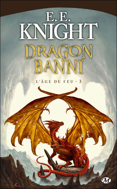 L'âge du feu - Tome 3 : L'Âge du feu, T3 : Dragon Banni