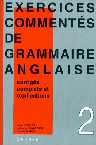 Exercices commentés de grammaire anglaise - Ophrys
