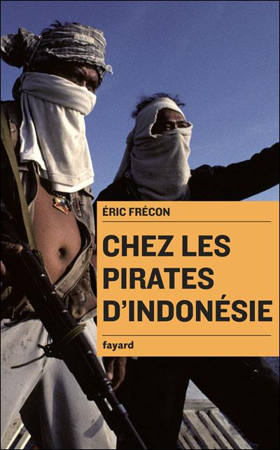 Chez les pirates d'Indonésie