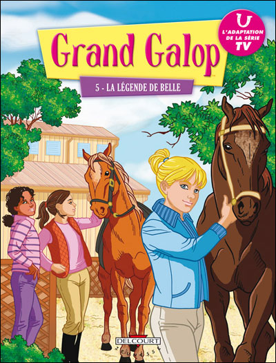 Grand galop T05 La légende de Belle