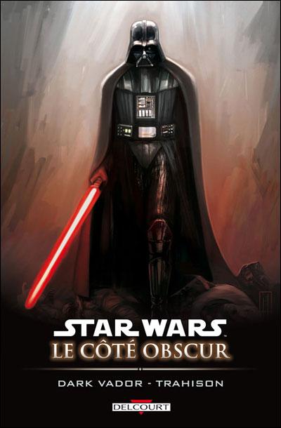 Star Wars - Le côté obscur T11 - Dark Vador - Trahison