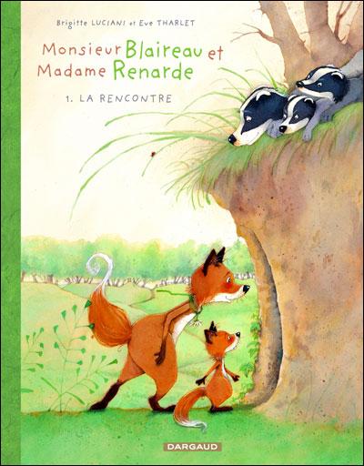 Monsieur Blaireau et Madame Renarde - Tome 1 : La rencontre