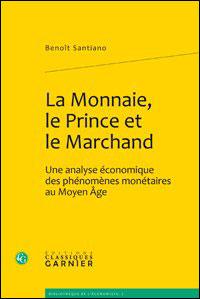 La monnaie, le prince et le marchand - une analyse économique des phénomènes mon