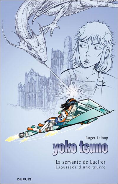 Yoko Tsuno - Album grand format + 32 pages consacrées à la genèse de l'album Tome 25 : La servante de Lucifer et Esquisses d'une oeuvre
