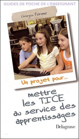 Un projet pour mettre les TICE au service des apprentissages