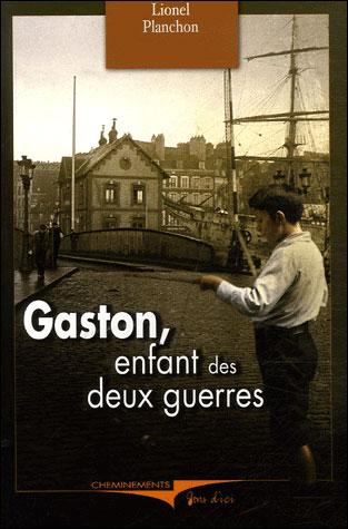 Gaston, enfant des deux guerres