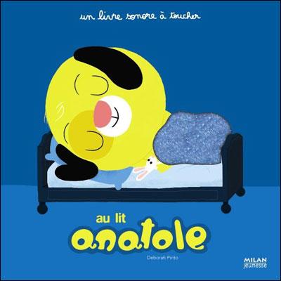 Anatole -  : Au lit Anatole !