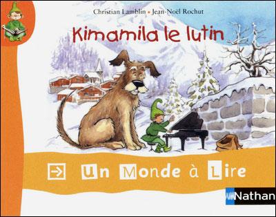 Un monde à lire CP - Kimamila le lutin