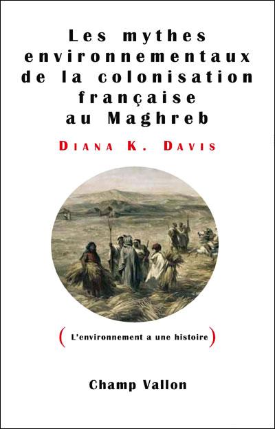 Mythes environnementaux de la colonisation francaise
