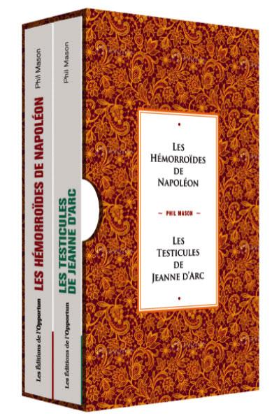 Les hémorroïdes de Napoléon - Les testicules de Jeanne d'Arc