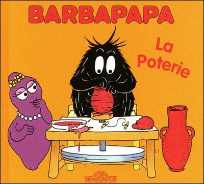 Barbapapa -  : La poterie
