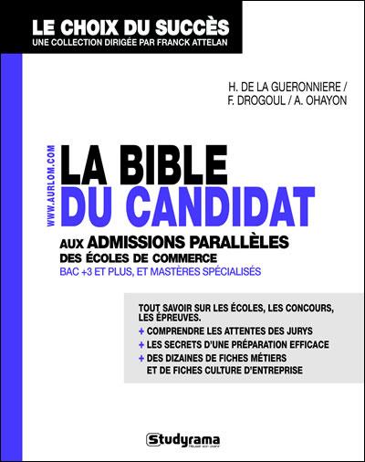 La bible du candidat aux admissions parallèles des écoles de commerce Bac+3