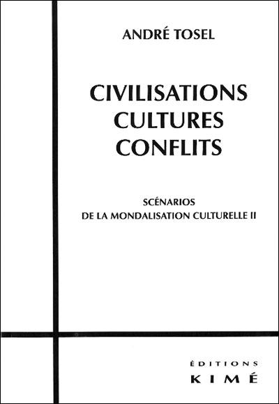 Civilisations, cultures, conflits : scénarios de la mondialisation culturelle
