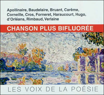Chanson plus Bifluorée, Apollinaire, Baudelaire, Bruant