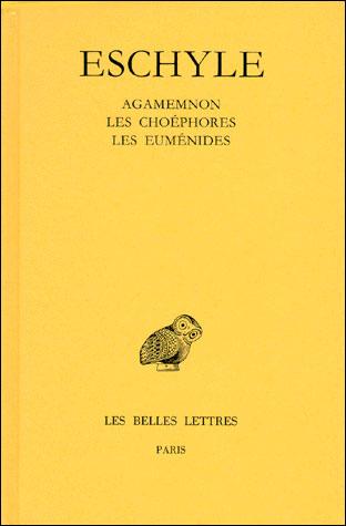 Agamemnon Les Choéphores Les Euménides