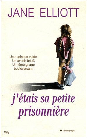 J'étais sa petite prisonnière
