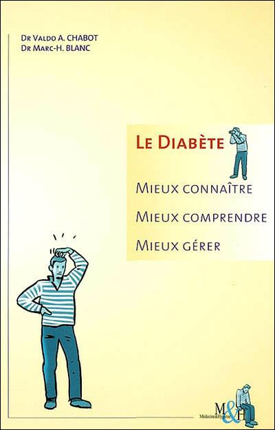 Le diabete, mieux connaitre, mieux comprendre, mieux gerer